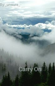 Carry On (a poem) by _unsure_