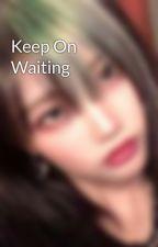 Keep On Waiting by min_kyungsoo
