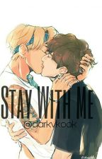 Stay With Me // vkook by minsekerkamisi