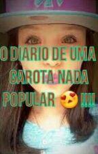 O Diário De Uma Garota Nada Popular !!! by guiateen