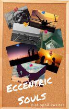 Eccentric Souls by Bibliophilicwriter