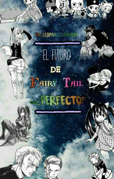 El Futuro De Fairy Tail...¿perfecto?