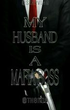 My Husband Is A Sweet Mafia Boss by AnnethPartoza6