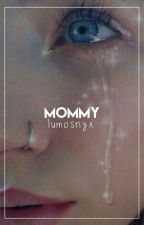 mommy. by lumosnyx