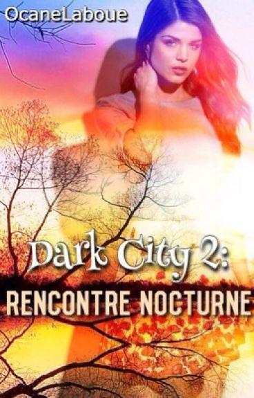 Dark city 2: Rencontre Nocturne