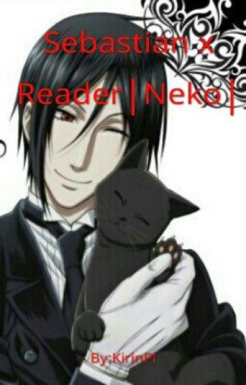Sebastian X Reader |Neko|