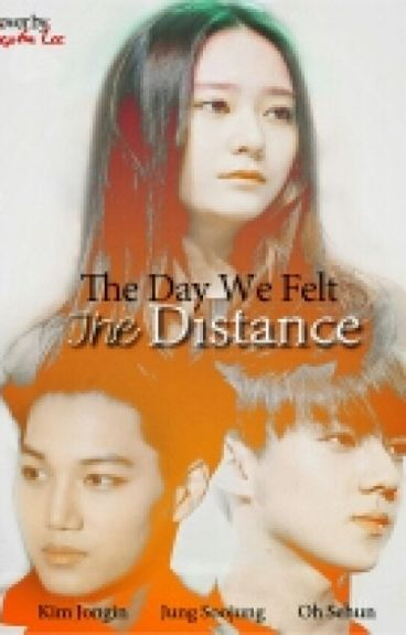 The Day We Felt The Distance