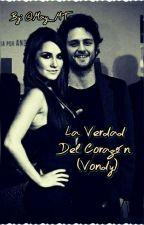 La Verdad Del Corazón (Vondy) by May98RBD