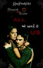 Delena ∞ All we need is us by RosePrimViolet