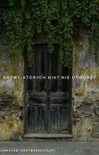 Drzwi, których nikt nie otworzy... by DreamsGabi