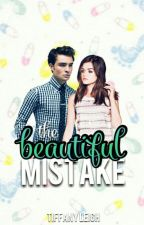 The beautiful mistake  by Bookincorperated