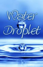 Water Droplet (Book Of Quotes and Poetry Completed) by shine247