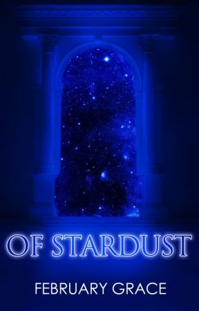 OF STARDUST  by FebruaryGrace