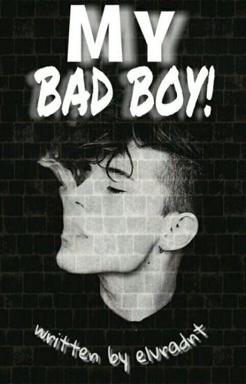 My Bad Boy!