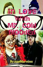 Inlove With Mr. Cold BLOODED by TaeIsATwat