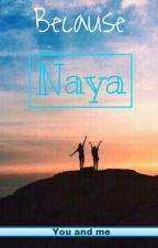 Because, Naya by Its-ka