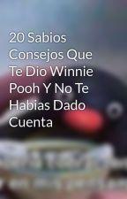 20 Sabios Consejos Que Te Dio Winnie Pooh Y No Te Habias Dado Cuenta by julioloras