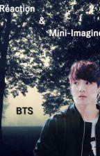 Réaction et mini imagine BTS by NiahmLine