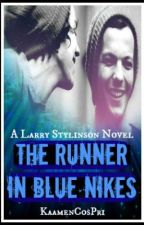 The Runner In Blue Nikes [A Larry Stylinson Novel] by KaamenCosPri