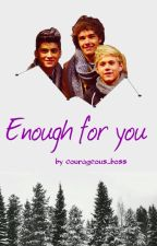 Enough For You (ziam family) by courageous_boss