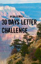 30 Days Letter Challenge by GrijzeWolf
