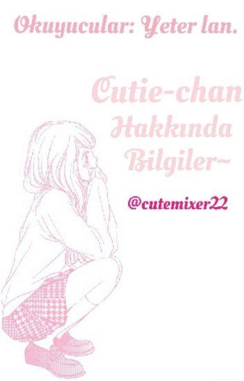Cutie-chan Hakkında Bilgiler~