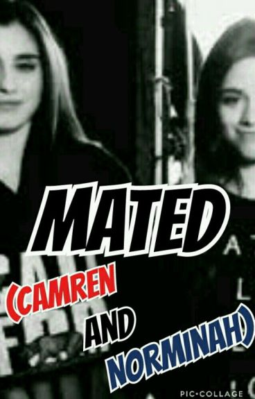 Mated (Camren And Norminah)