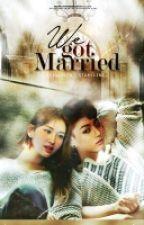 We Got Married [✔] by alcherrykim