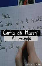 Carta de Harry al mundo. -Larry Stylinson by caroislxve