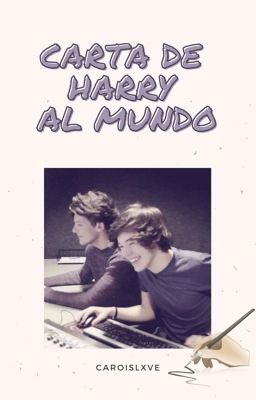 Carta de Harry al mundo. -Larry Stylinson