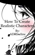 How To Create Realistic Characters by ADRIneline
