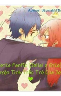 Jerza Fanfic [Jellal x Erza] Chuyện Tình Trắc Trở Của Jerza ❤ [DROP]