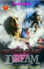 HER LOVE STORY!!! by elizamam