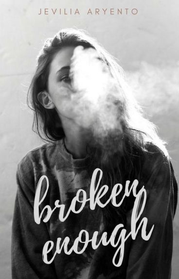 Broken Enough