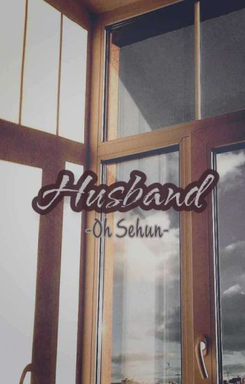 Oh Sehun Is My Husband [FINISH]
