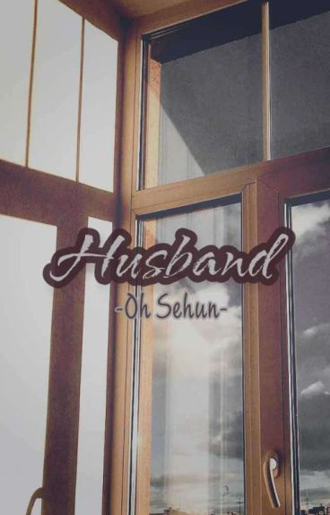 Oh Sehun Is My Husband [COMPLETE]