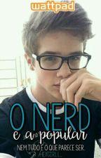 O Nerd & A Popular by heygirll_