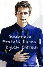Soulmate / Bratnia Dusza [Dylan O'Brien] by beetoogether