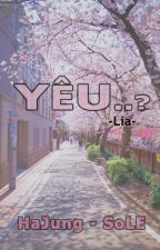 [LONGFIC] Yêu..? [HaJung, SoLE] by Catthy_Yurisistable