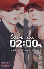 Love in 02:00 AM [BTS VMIN FF] by bapersquad