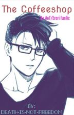 The Coffee Shop (an AoT/ereri fanfic) by death-is-not-freedom