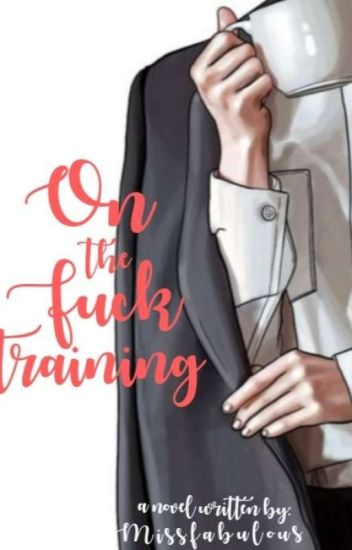 On The Fuck Training