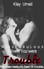 I Knew You Were Trouble by missfabulous
