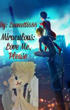 Miraculous: Love Me, Please //Befejezett// by Leonetti686