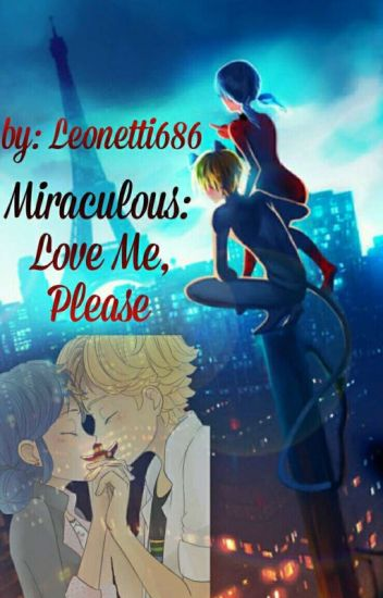 Miraculous: Love Me, Please //Befejezett//