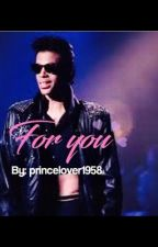 For you by princelover1958