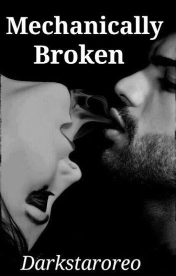 Mechanically broken