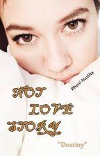 NOT LOVE STORY - Destiny by RheniNazlita