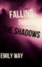 Falling through the Shadows by tickingclocks17