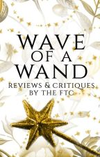 [closed] Wave of a Wand |Reviews and Critiques| by FairytaleCommunity